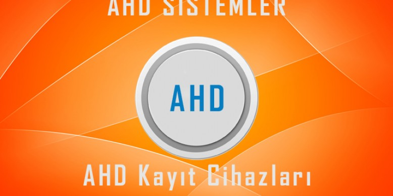 AHD KAMERA VE DVR